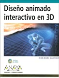 img - for Diseno Animado Interactivo En 3d/3d Interactive Animated Design (Diseno Y Creatividad) (Spanish Edition) book / textbook / text book