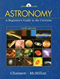 Astronomy: A Beginner's Guide to the Universe (3rd Edition) (0130873071) by Chaisson, Eric J.