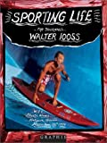 SPORTING LIFE: THE JOURNALS (1932026002) by Walter Iooss