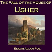 The Fall of the House of Usher (       UNABRIDGED) by Edgar Allan Poe Narrated by Cathy Dobson