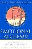 Emotional Alchemy: How the Mind Can Heal the Heart (0609607529) by Tara Bennett-Goleman