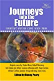 Journeys Into the Future: Tomorrow's World in Science Fiction Cinema (0972858571) by Peary, Danny