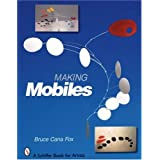 Making Mobiles (Schiffer Book for Artists) ~ Bruce Cana Fox