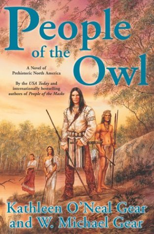 People of the Owl: A Novel of Prehistoric North America, Kathleen O'Neal Gear, W. Michael Gear