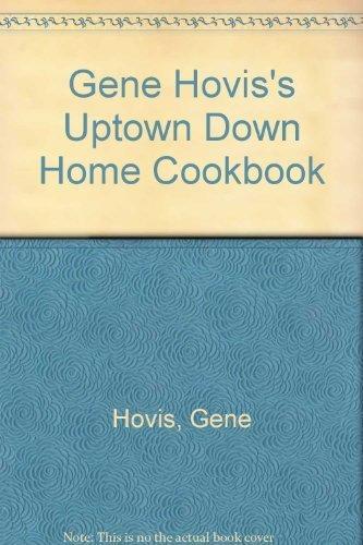 gene-hoviss-uptown-down-home-cookbook-by-gene-hovis-1987-05-01