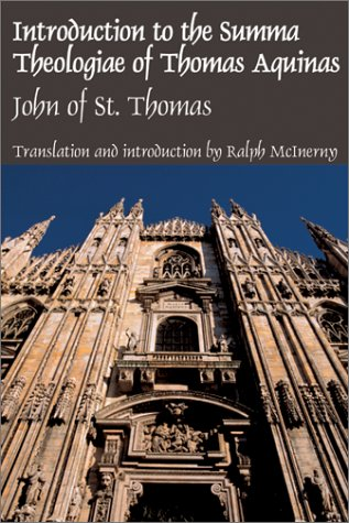 Introduction to the Summa Theologiae of Thomas Aquinas, John of St. Thomas, Ralph McInerny