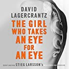 The Girl Who Takes an Eye for an Eye: Continuing Stieg Larsson's Millennium Series Audiobook by David Lagercrantz, George Goulding - translator Narrated by To Be Announced