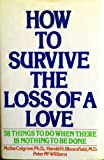 img - for How to Survive the Loss of a Love; 58 things to do when there is nothing to be done (Second Printing) book / textbook / text book