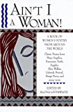 Ain't I a Woman!: A Book of Women's Poetry from Around the World (0517093650) by Linthwaite, Illona