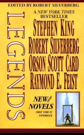 Legends: Short Novels by the Masters of Modern Fantasy, Vol. 1, Silverberg,Robert/ Silverberg,Robert/King,Stephen/Card,Orson Scott/Fe