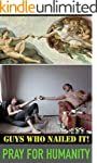 Pray for Humanity: 100 Nailed It Phot...