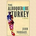 The Albuquerque Turkey | John Vorhaus