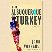 The Albuquerque Turkey | John Vorhaus