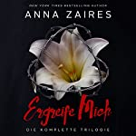 Ergreife Mich: Die komplette Trilogie [Take Me: The Complete Trilogy] | Anna Zaires,Dima Zales