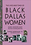 img - for The Lives and Times of Black Dallas Women book / textbook / text book