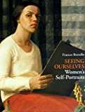 Seeing Ourselves: Women's Self-Portraits (0810941880) by Frances Borzello