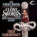 Woundhealer's Story: The First Book of Lost Swords Audiobook by Fred Saberhagen Narrated by Cynthia Barrett