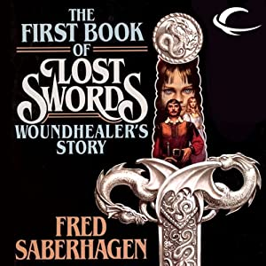 Woundhealer's Story: The First Book of Lost Swords | [Fred Saberhagen]