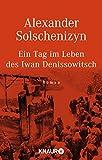 Ein Tag im Leben des Iwan Denissowitsch. Roman
