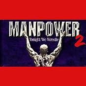 Manpower 2: Tonight We Wrestle | [T.D. Jakes]