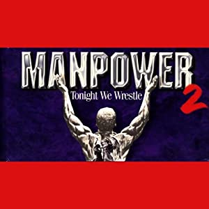 Manpower 2: Tonight We Wrestle | [T.D. Jakes]