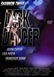 The Dark Dancer [DVD] (2008) Tweed, Shannon, Carter, Jason, Pescia, Lisa