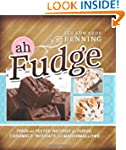Ah Fudge: Tried and Tested Recipes fo...