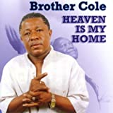 echange, troc Brother Cole - Heaven Is My Home