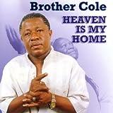 echange, troc Brother Cole - Heaven Is My Home