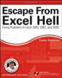 Escape From Excel® Hell: Fixing Problems in Excel 2003, 2002 and 2000 (Mr. Spreadsheet's Bookshelf)