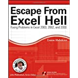 Escape from Excel Hell: Fixing Problems in Excel 2003, 2002 and 2000 (Mr. Spreadsheet's Bookshelf)by Loren Abdulezer