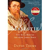 Majestie: The King Behind the King James Bible ~ David Teems