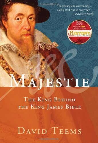 Majestie: The King Behind the King James Bible, David Teems