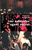 Mr. Ashenden, agent secret