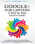 Google+ for Lawyers: A Step by Step U...