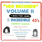 Sonny Smith's 100 Records Volume 2: I Miss The Jams [Explicit]