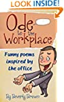 Ode To The Workplace - Funny Poems In...