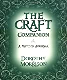 The Craft Companion: A Witch's Journal (0738700932) by Morrison, Dorothy