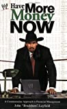 Have More Money Now (WWE) (0743466330) by John Layfield