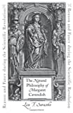 img - for The Natural Philosophy of Margaret Cavendish: Reason and Fancy during the Scientific Revolution (The Johns Hopkins University Studies in Historical and Political Science) by Sarasohn, Lisa T. (2010) Hardcover book / textbook / text book