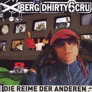 Xberg Dhirty6 Cru - Die Reime Der Anderen - Amazon.com Music