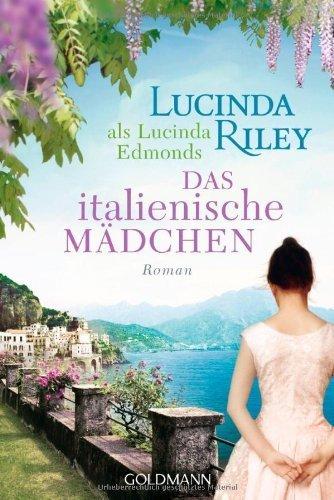 Buchseite und Rezensionen zu 'Das italienische Mädchen: Roman by Riley, Lucinda (2014) Taschenbuch' von Lucinda Riley