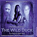 Henrik Ibsen's The Wild Duck: Theatre Classics Performance by Henrik Ibsen, Stephen Mulrine Narrated by Janet Fullerlove, Sean Connelly, Denny Hodge, Laurence Saunders, Jane Lerwill