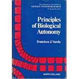 Principles of Biological Autonomy (North Holland series in general systems research)by Francisco J. Varela