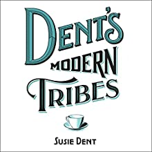 Dent's Modern Tribes: The Secret Languages of Britain Audiobook by Susie Dent Narrated by Susie Dent
