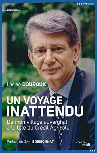 un-voyage-inattendu-de-mon-village-auvergnat-a-la-tete-du-credit-agricole-memoire-temoignage-biograp