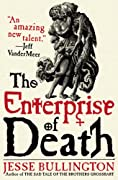 The Enterprise of Death by Jesse Bullington cover image