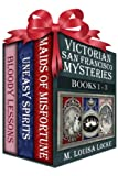img - for Victorian San Francisco Mysteries--Books 1-3 (Maids of Misfortune, Uneasy Spirits, Bloody Lessons) book / textbook / text book