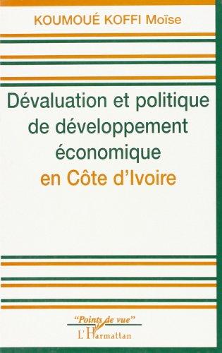 Devaluation et politique de developpement economique en Cote d'Ivoire (Points de vue) (French Edition) PDF