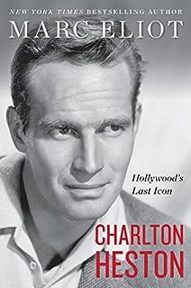 Book Cover: Charlton Heston: Hollywood's Last Icon